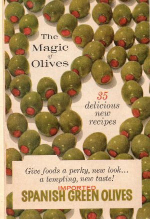 The Magic of Olives with 35 delicious new recipes from 1958!