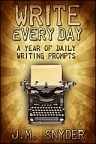 Write Every Day, A Year of Daily Writing Prompts