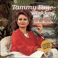 Tammy Faye Bakker If it had not been
