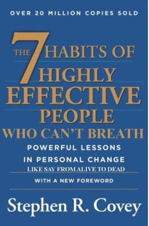 7 Habits of Highly effective people who can't breath