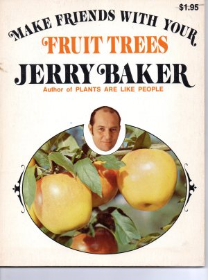 Jerry Baker Make Friends with your Fruit Trees