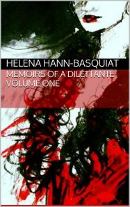 Helena Hann-Basquiat''s Memiors of a Dilettante Volume One