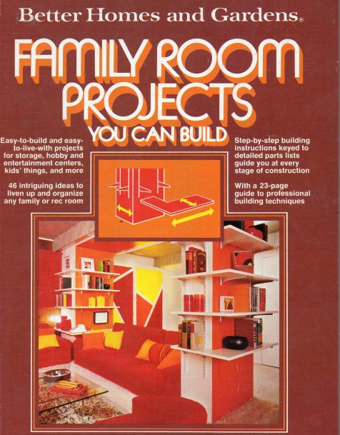 1977 Better Homes and Gardens Family Room Projects you can build