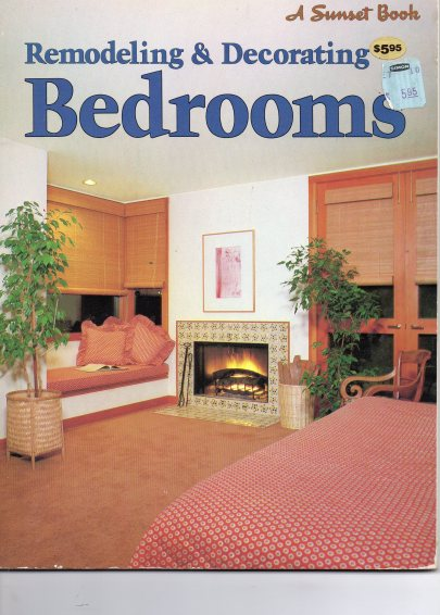 remodeling and decorating bedrooms a sunset book