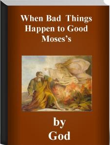 when bad things happen to good moses's